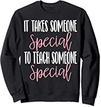 It takes someone special to teach someone special sped gift Sweatshirt