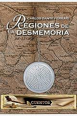 REGIONES DE LA DESMEMORIA: Cuentos, relatos y microrrelatos (Spanish Edition) Kindle Edition