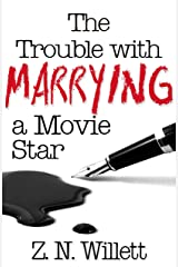 The Trouble with Marrying a Movie Star: Book Two in the Red Carpet Series Kindle Edition