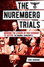 The Nuremberg Trials: Volume I: Bringing the Leaders of Nazi Germany to Justice