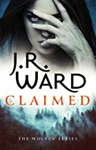 Claimed: the first in a heart-pounding new series from mega bestseller J R Ward (English Edition)