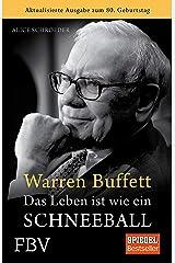 Warren Buffett - Das Leben ist wie ein Schneeball (German Edition) Kindle Edition