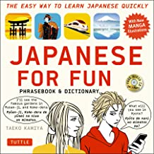 Japanese For Fun Phrasebook & Dictionary: The Easy Way to Learn Japanese Quickly (Includes Free Audio CD)