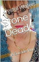 Stone Dead: A Suicide Run