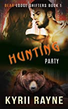 Hunting Party (Bear Lodge Shifters Book 1)