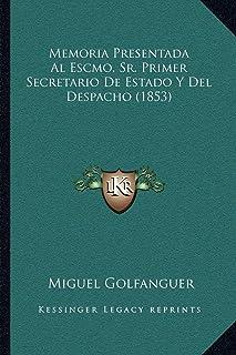 Memoria Presentada Al Escmo. Sr. Primer Secretario de Estado y del Despacho (1853)