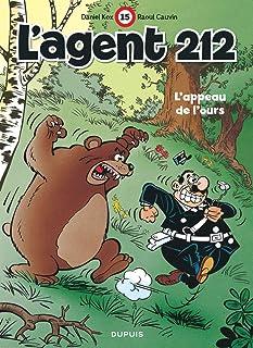 L'agent 212 - Tome 15 - L'appeau de l'ours (nouvelle maquette) (AGENT 212 (15)) (French Edition)