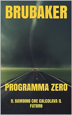 Programma ZERO: Il bambino che calcolava il futuro