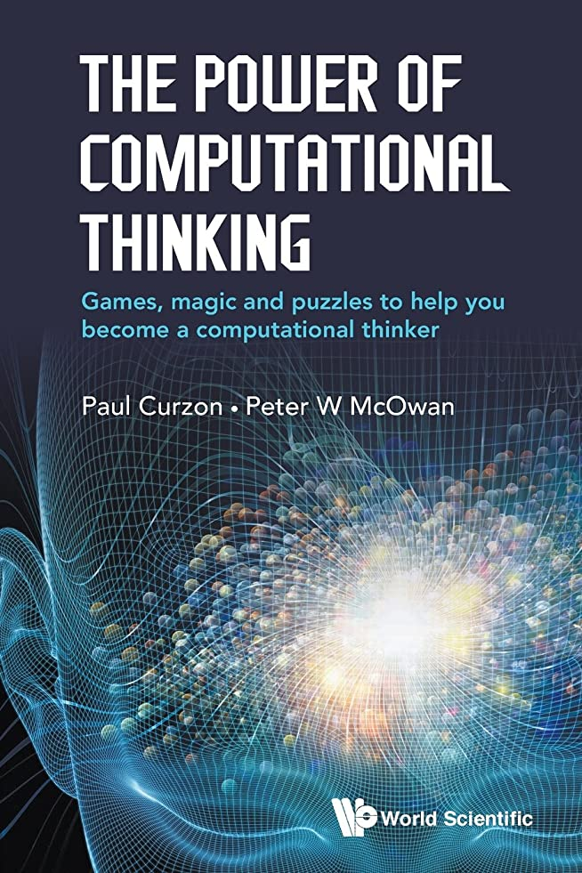 暴露する緩む傷跡The Power of Computational Thinking: Games, Magic and Puzzles to Help You Become a Computational Thinker