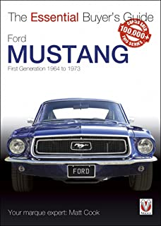 Ford Mustang - First Generation 1964 to 1973: The Essential Buyer's Guide (Essential Buyer's Guide series Book 0)