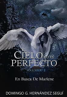 El Cielo No Es Perfecto Vol. 2: En Busca De Marlene (Spanish Edition)