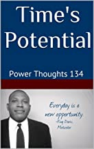 Time's Potential: Power Thoughts 134