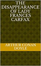 The Disappearance of Lady Frances Carfax (English Edition)