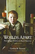 Worlds Apart: Poverty and Politics in Rural America