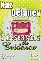 Preserving the Evidence: A Rosie Hart Mystery (The Rosie Hart Mysteries Book 2)