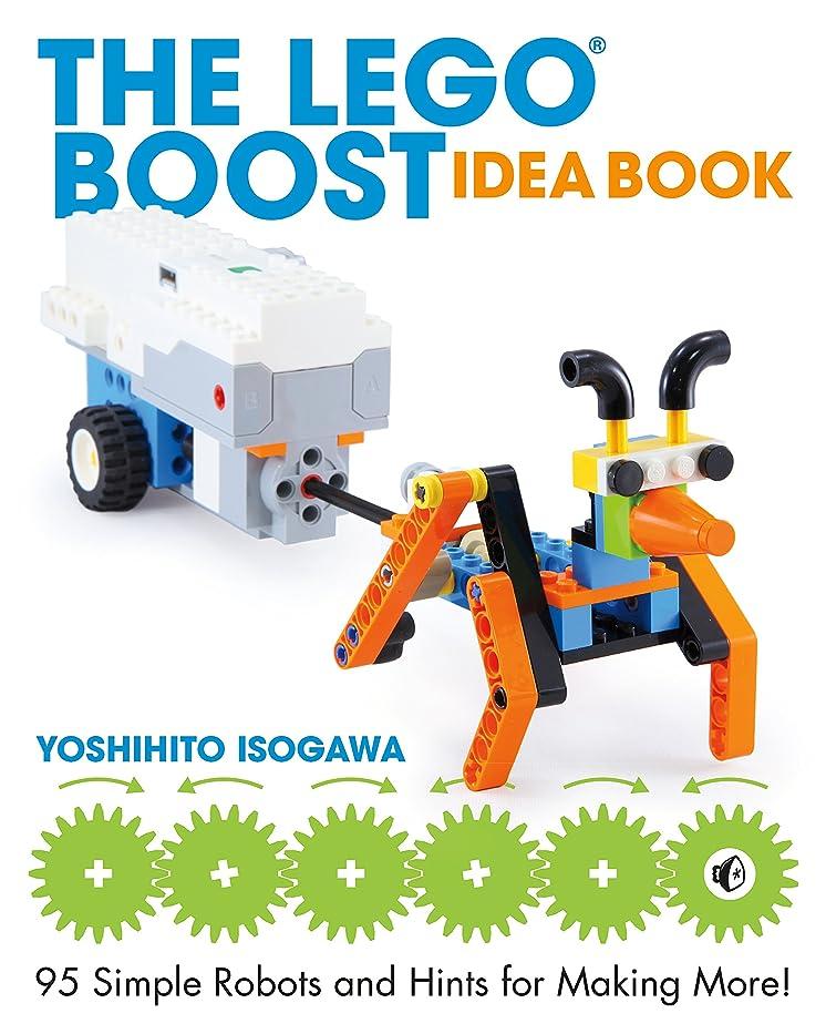 領域なしでシーズンThe LEGO BOOST Idea Book: 95 Simple Robots and Hints for Making More! (English Edition)