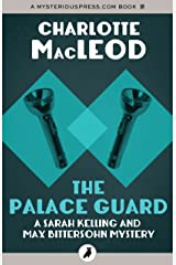 The Palace Guard (Sarah Kelling and Max Bittersohn Mysteries) Kindle Edition