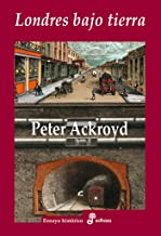 Londres bajo tierra (Ensayo Historico (edhasa)) (Spanish Edition)