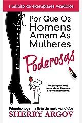 Por Que Os Homens Amam As Mulheres Poderosas: Um Guia Para Você Deixar de Ser Boazinha e Se Tornar Irresistivel / Why Men Love Bitches - Portuguese Edition Kindle Edition