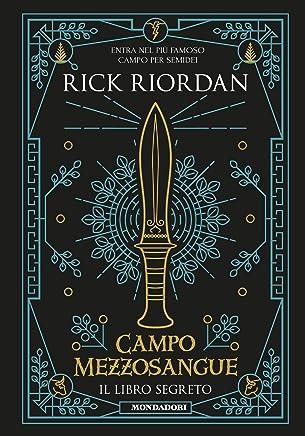 Campo Mezzosangue - Il libro segreto (Percy Jackson e gli Dei dellOlimpo)