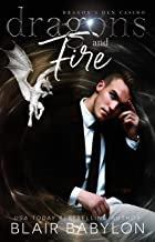 Dragons and Fire: A Witches and Dragons Paranormal Romance (Dragon's Den Casino Book 3)