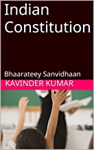 Indian Constitution: Bhaarateey Sanvidhaan (Hindi Edition)