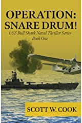 Operation: Snare Drum: A WWII Submarine Adventure Novel (USS Bull Shark Naval Thriller series Book 1) Kindle Edition