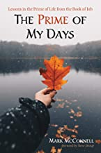 The Prime of My Days: Lessons in the Prime of Life from the Book of Job