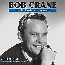 Bob Crane: The Definitive Biography