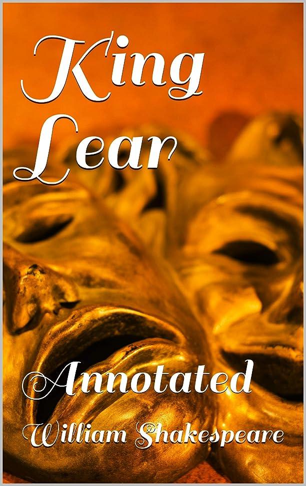ドキドキるご予約King Lear: Annotated (English Edition)