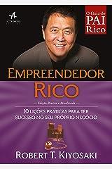 Empreendedor Rico: 10 lições práticas para ter sucesso no seu próprio negócio (Pai Rico) eBook Kindle