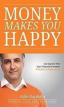 Money Makes You Happy (English Edition)