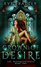 Crown of Desire: A Reverse Harem Epic Fantasy (The Peacequeen Series Book 1)
