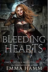 Bleeding Hearts (Once Upon a Monster Book 1) Kindle Edition