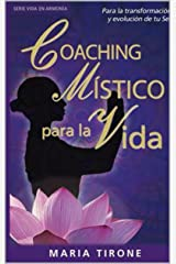 COACHING MISTICO PARA LA VIDA: Para la Transformación y Evolución de tu Ser! (VIDA SERIE EN ARMONIA nº 2) (Spanish Edition) Kindle Edition