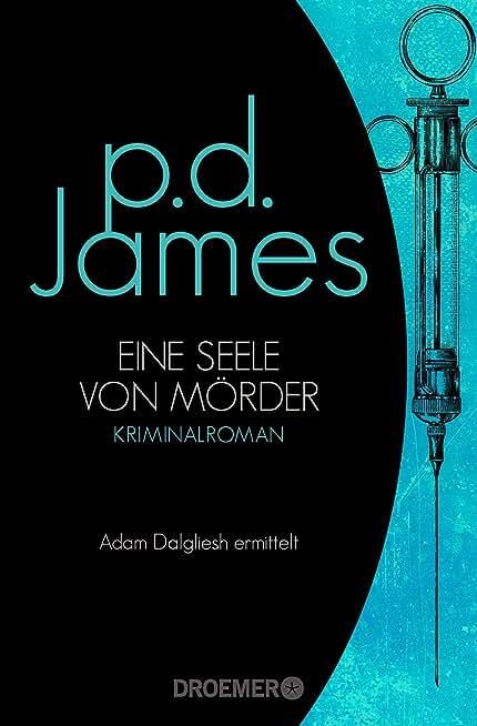 Eine Seele von Mörder: Roman (Die Dalgliesh-Romane 2) (German Edition)