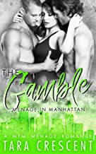 The Gamble (A Ménage Romance) (Menage in Manhattan Book 2)
