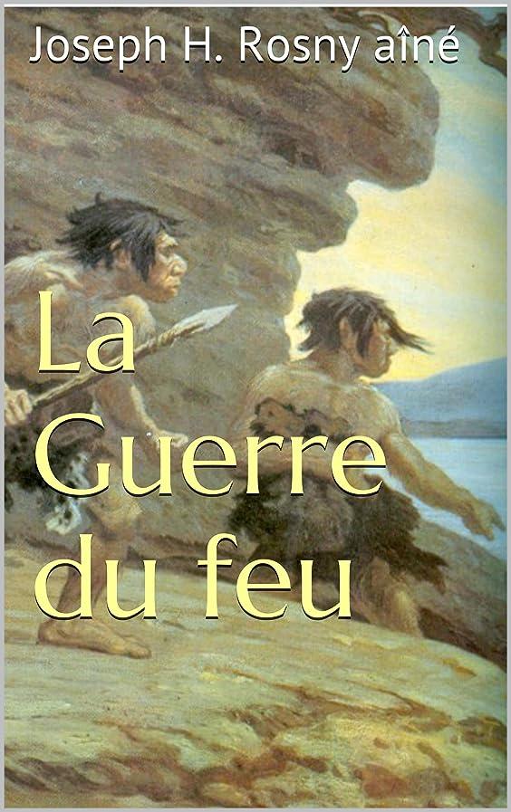 車トレーニングウナギLa Guerre du feu (French Edition)