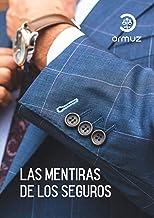Las mentiras de los seguros (Spanish Edition)