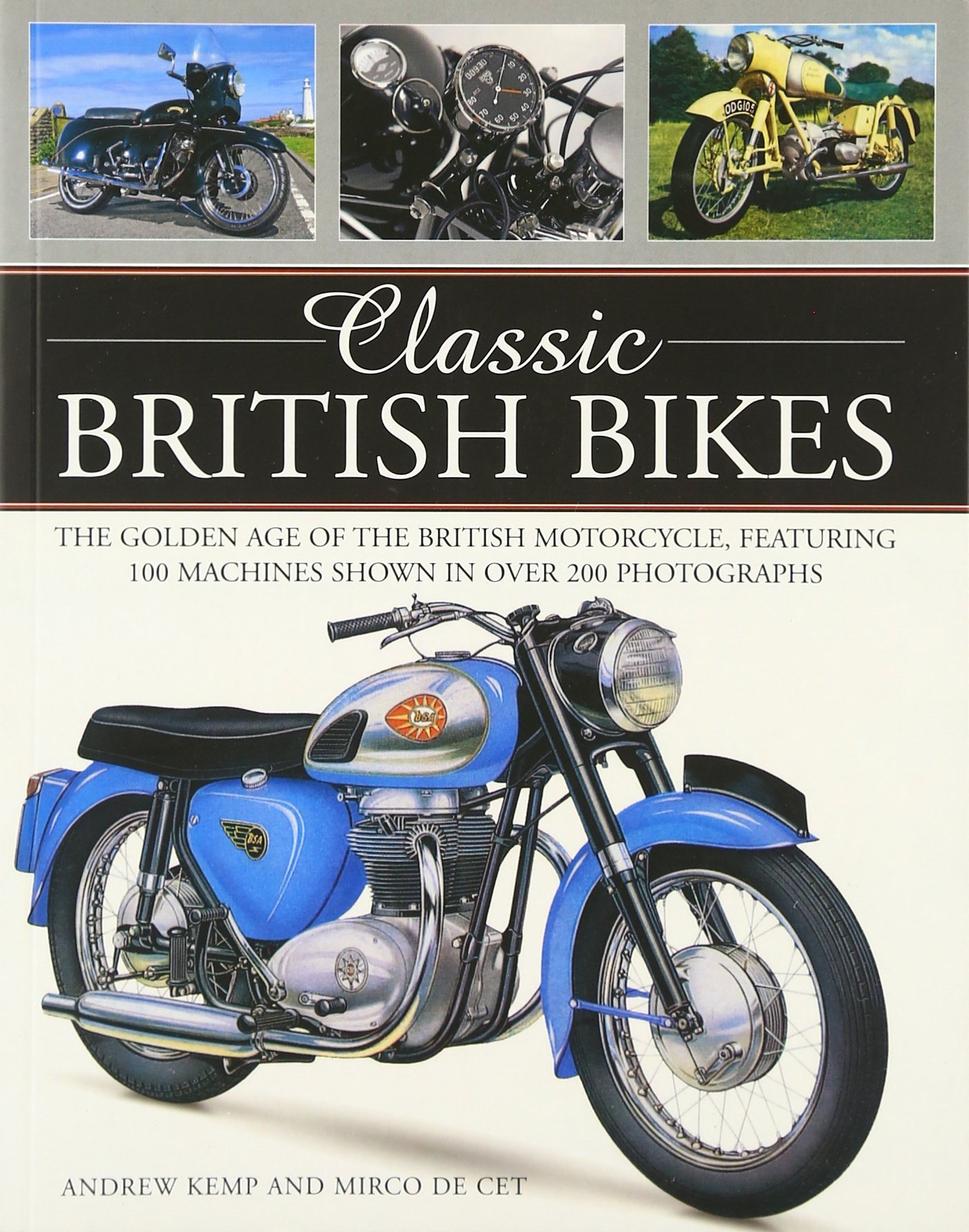 Download Classic British Bikes: The Golden Age Of The British Motorcycle, Featuring 100 Machines Shown In Over 200 Photographs Lin... 