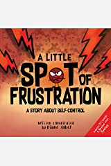 A Little SPOT of Frustration: A Story about Self-Control Kindle Edition