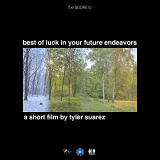 Best of Luck in Your Future Endeavors (Short Film Score)