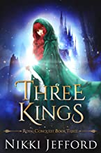 Three Kings: A Fantasy Romance (Royal Conquest Book 3)