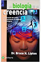 La Biología De La Creencia (Spanish Edition) Kindle Edition