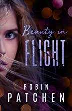 Beauty in Flight: Beauty in Flight Serial Book 1