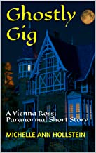 Ghostly Gig: A Vienna Rossi Paranormal Short Story (A Lost Souls Book 4) (English Edition)