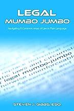 Legal Mumbo Jumbo: Navigating 8 Common Areas of Law in Plain Language
