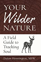 Your Wilder Nature: A Field Guide to Tracking Soul
