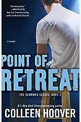 Point of Retreat: A Novel (Slammed Book 2) Kindle Edition
