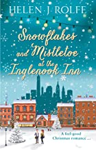 Snowflakes and Mistletoe at the Inglenook Inn: A gorgeously uplifting Christmas romance (New York Ever After, Book 2)